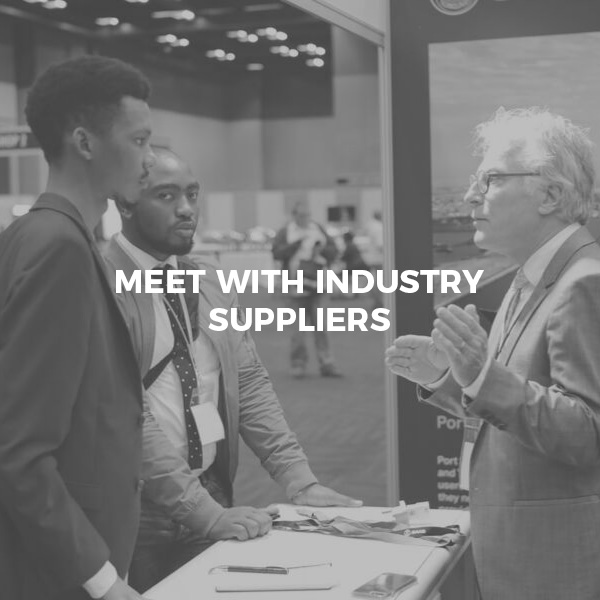 MEET WITH INDUSTRY SUPPLIERS